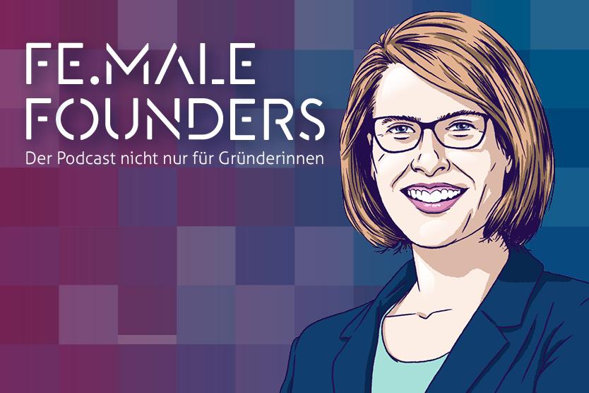 """Sharepic zum Podcast FE.MALE FOUNDERS #6: Neben dem Schriftzug """"FE.MALE FOUNDERS Der Podcast nicht nur für Gründerinnen ist rechts im Bild ein nach Comicart gemaltes Porträt des Gastes Franziska Teubert zu sehen."""
