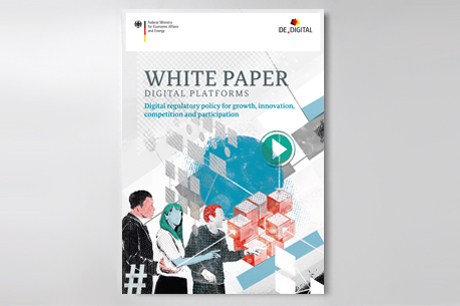 "Cover ""White Paper Digital Platforms - Digital regulatory policy for growth, innovation, competition and participation""; Source: BMWi/Herr Müller"