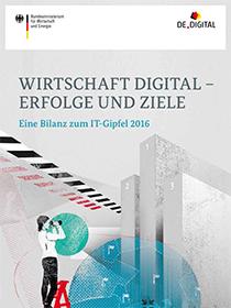 """Cover der Publikation """"Wirtschaft Digital - Erfolge und Ziele. Eine Bilanz zum IT-Gipfel 2016"""""""